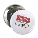 Hello My Name is World's Greatest Dad Button