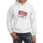 Hello My Name is World's Greatest Dad Hooded Sweat