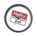 Hello My Name is World's Greatest Dad Wall Clock