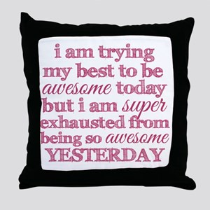 Trying My Best to be Awesome Throw Pillow