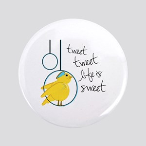 """Life is Sweet 3.5"""" Button"""