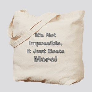 Costs More! Tote Bag