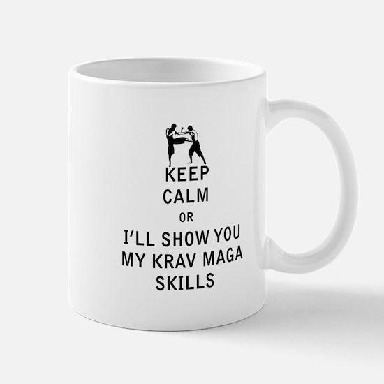 Keep Calm or i'll Show You My Krav Maga Skills Mug