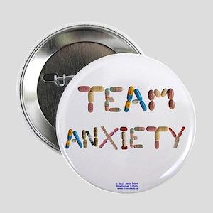 "Team Anxiety Button 2.25"" Button"