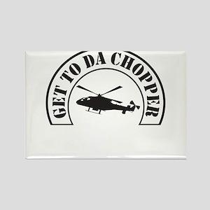 Get To Da Chopper Magnets