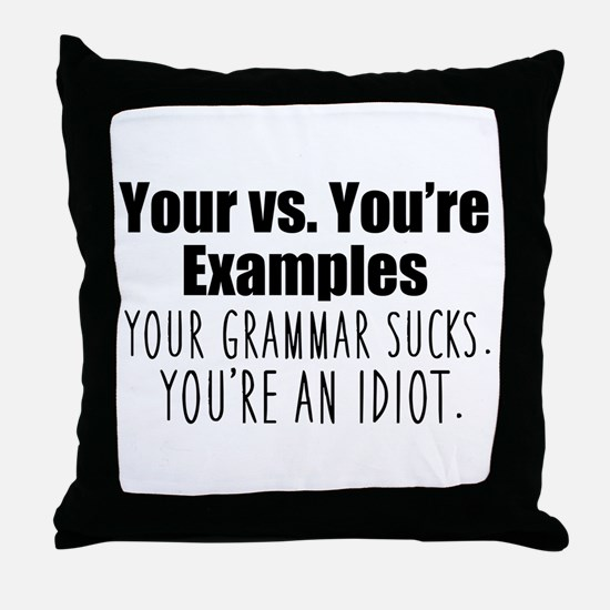 Your You're Throw Pillow