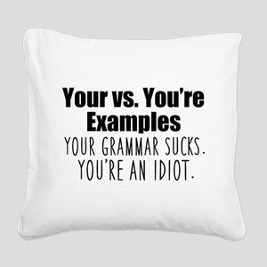 Your You're Square Canvas Pillow