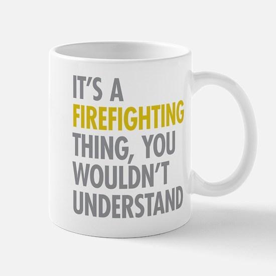 Its A Firefighting Thing Mug