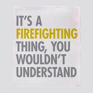 Its A Firefighting Thing Throw Blanket