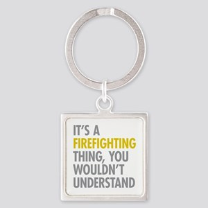 Its A Firefighting Thing Square Keychain