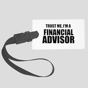 Trust Me, I'm A Financial Advisor Luggage Tag