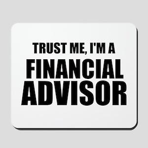 Trust Me, I'm A Financial Advisor Mousepad