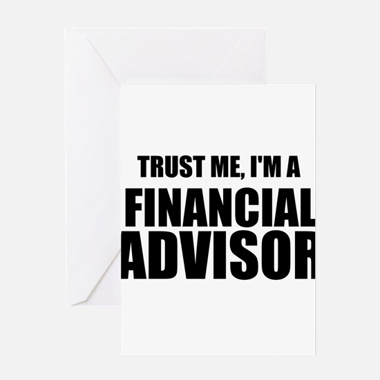 Trust Me, I'm A Financial Advisor Greeting Cards