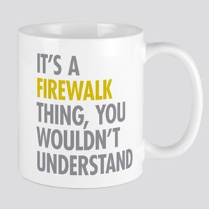 Its A Firewalk Thing Mug