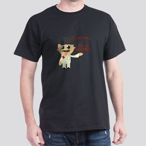 Trust Me I'm A Doctor! T-Shirt