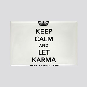 Keep Calm And Let Karma Finish It Magnets