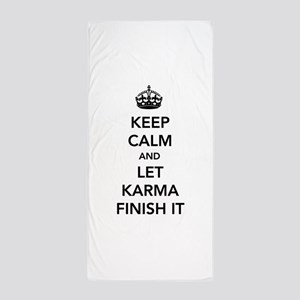 Keep Calm And Let Karma Finish It Beach Towel