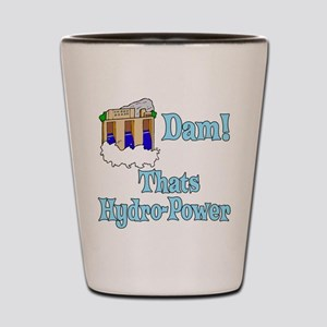 Dam! thats hydro-power Shot Glass
