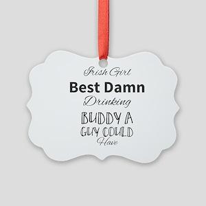 Irish Girl Best Damn Drinking Bud Picture Ornament