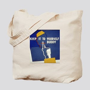 Keep it to Yourself Buddy Tote Bag