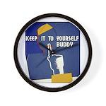 Keep it to Yourself Buddy Wall Clock