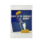 Keep it to Yourself Buddy Rectangle Magnet (100 pa