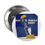 Keep it to Yourself Buddy Button