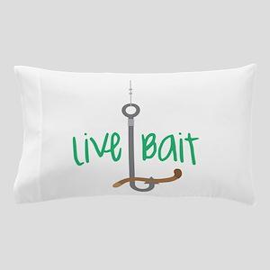 Live Bait Pillow Case
