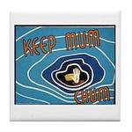 Keep Mum Chum War Poster Tile Coaster