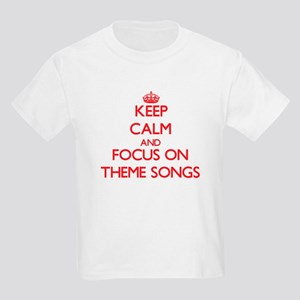 Keep Calm and focus on Theme Songs T-Shirt