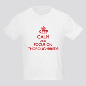 Keep Calm and focus on Thoroughbreds T-Shirt