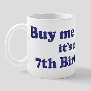 Buy me a beer: My 7th Birthda Mug