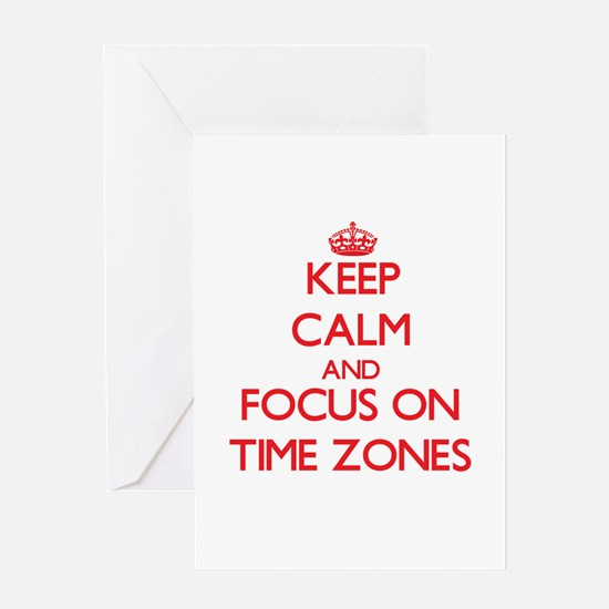 Keep Calm and focus on Time Zones Greeting Cards