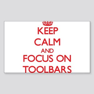 Keep Calm and focus on Toolbars Sticker