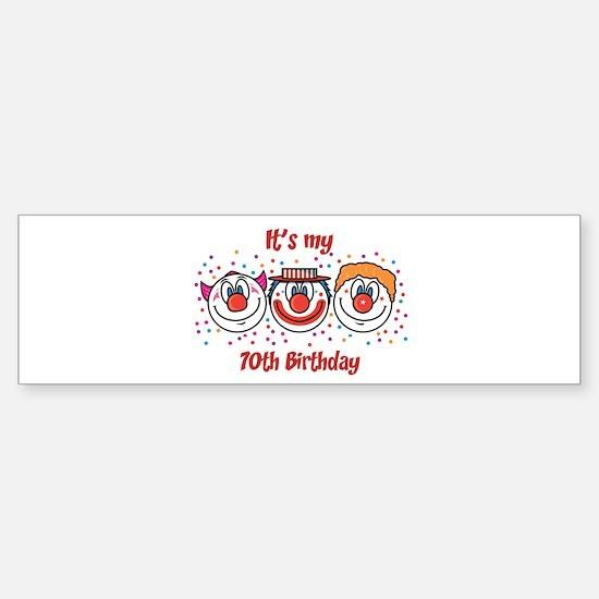 Its my 70th Birthday (Clown) Bumper Bumper Bumper Sticker