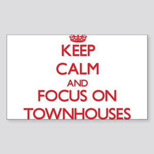 Keep Calm and focus on Townhouses Sticker