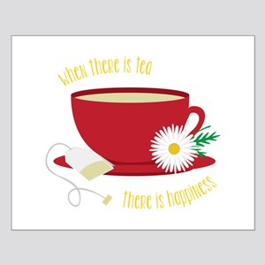 Tea Is Happiness Posters