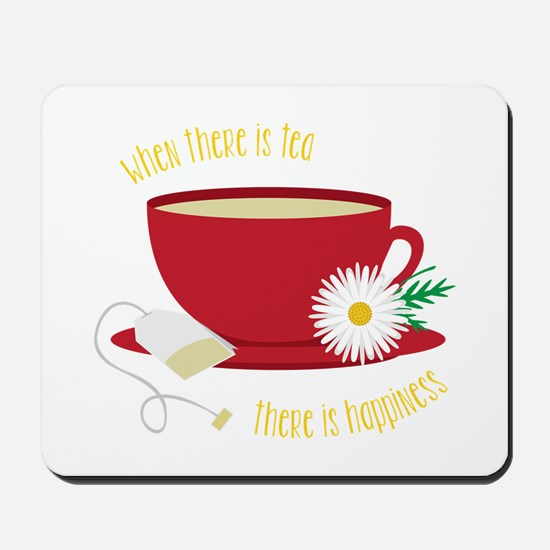 Tea Is Happiness Mousepad