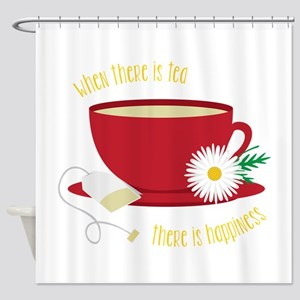 Tea Is Happiness Shower Curtain