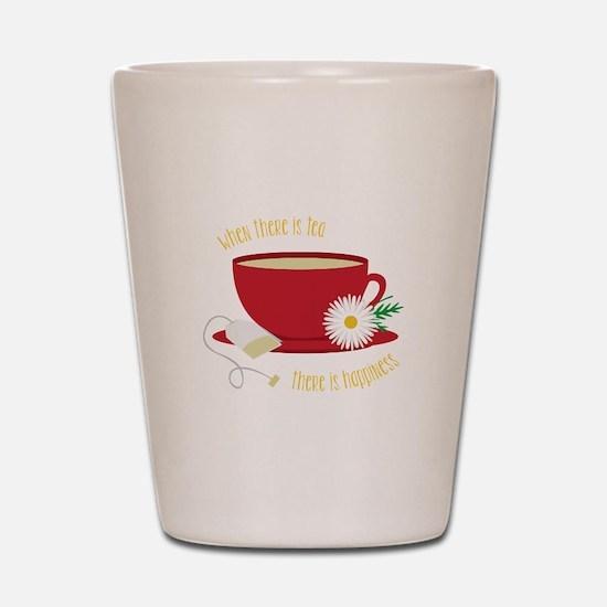 Tea Is Happiness Shot Glass