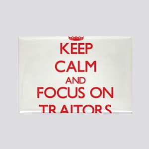Keep Calm and focus on Traitors Magnets