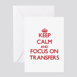 Keep Calm and focus on Transfers Greeting Cards