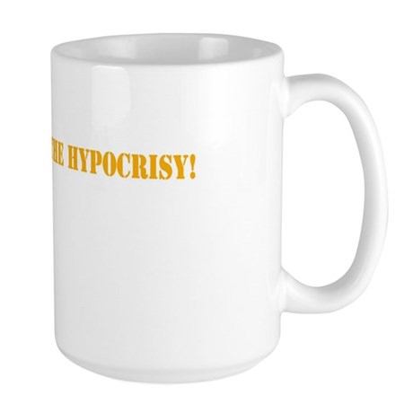 BECAUSE OF THE HYPOCRISY Mug
