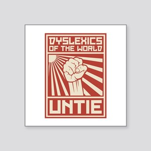 Dyslexics of the World UNTIE Sticker