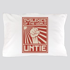 Dyslexics of the World UNTIE Pillow Case