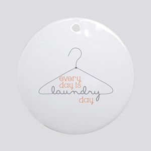 Every Day Is Laundry Day Ornament (Round)