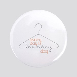 "Every Day Is Laundry Day 3.5"" Button"