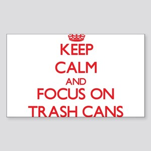 Keep Calm and focus on Trash Cans Sticker