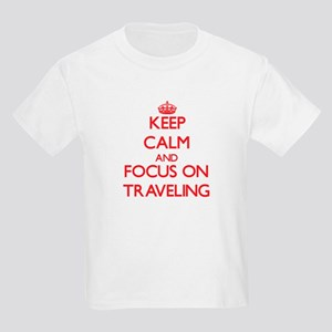 Keep Calm and focus on Traveling T-Shirt