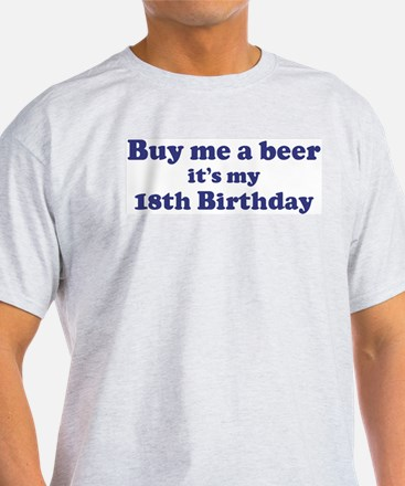 Buy me a beer: My 18th Birthd T-Shirt